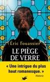 Eric Fouassier - Le piège de verre.