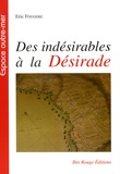 Eric Fougère - Des indésirables à la Désirade - Histoire de la déportation de mauvais sujets, 1763-1767.