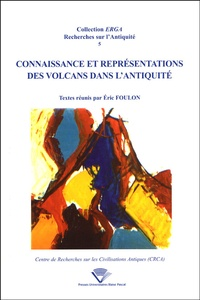 Eric Foulon - Connaissance et représentations des volcans dans l'Antiquité.