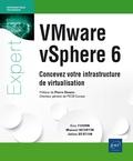 Eric Fourn et Manuel Heurtin - VMware vSphere 6 - Concevez votre infrastructure de virtualisation.