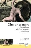 Eric Fourneret - Choisir sa mort - Les débats de l'euthanasie.