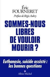 Epub livres torrent télécharger Sommes-nous libres de vouloir mourir ?  - Euthanasie, suicide assisté : les bonnes questions