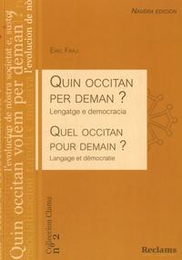 Eric Fraj - Quel occitan pour demain ? - Langage et démocratie, édition bilingue français-occitan.