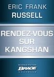 Eric Frank Russell et Yves Hersant - Rendez-vous sur Kangshan.
