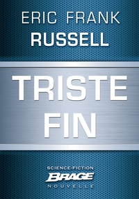 Eric Frank Russell et Bruno Martin - Triste fin.
