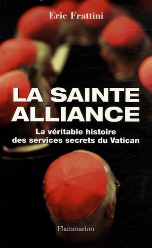 Eric Frattini - La sainte alliance - Histoire des services secrets du Vatican.