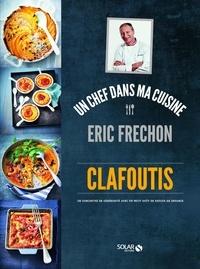 Eric Frechon - ERIC FRECHON  : Clafoutis - Eric Fréchon.