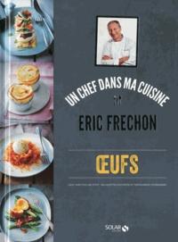 Eric Frechon - Oeufs.