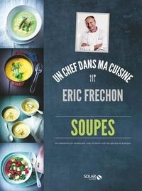 Eric Frechon - Soupes.