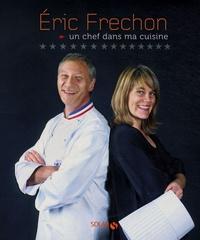 Eric Frechon - Un chef dans ma cuisine.