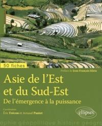 Eric Frécon et Arnaud Pautet - Asie de l'Est et du Sud-Est - De l'émergence à la puissance.
