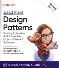 Eric Freeman et Elisabeth Robson - Head First Design Patterns - Building Extensible & Maintainable Object-Oriented Software.