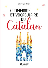 Eric Freysselinard - Grammaire et vocabulaire du catalan.