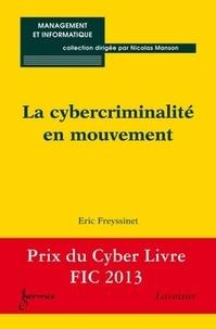 Eric Freyssinet - La cybercriminalité en mouvement.