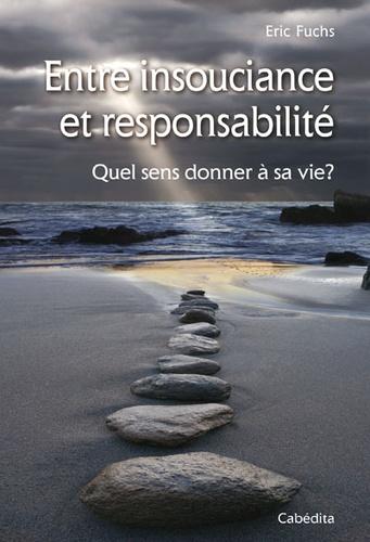 Entre insouciance et responsabilité. Quel sens donner à sa vie?