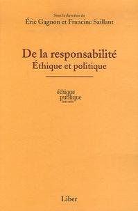 Eric Gagnon et Francine Saillant - De la responsabilité - Ethique et politique.