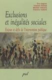 Eric Gagnon et Yolande Pelchat - Exclusions et inégalités sociales - Enjeux et défis de l'intervention publique.