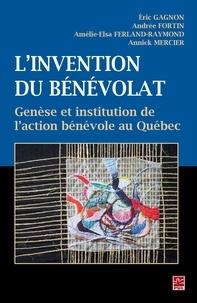 Eric Gagnon et  Andrée Fortin - Invention du bénévolat L'.