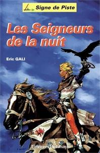 Eric Gali - Les seigneurs de la nuit.