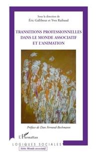 Eric Gallibour et Yves Raibaud - Transitions professionnelles dans le monde associatif et l'animation..