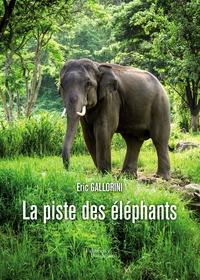 Eric Gallorini - La piste des éléphants.