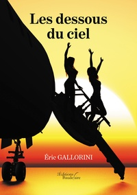 Eric Gallorini - Les dessous du ciel.