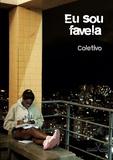 Eric Garault et Sacolinha Sacolinha - Eu sou favela - Visão inédita sobre a favela, seu quotidiano, suas lendas.
