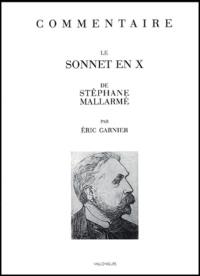 Eric Garnier - Commentaire sur le sonnet en X de Stéphane Mallarmé.