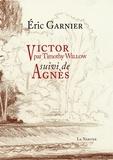 Eric Garnier - Victor - Suivi de Agnès.