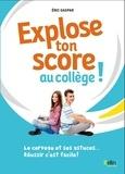 Eric Gaspar - Explose ton score au collège ! - Le cerveau et ses astuces... Réussir c'est facile !.