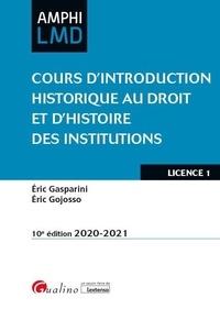 Eric Gasparini et Eric Gojosso - Cours d'introduction historique au droit et d'histoire des institutions.