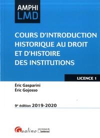 Eric Gasparini et Eric Gojosso - Cours d'introduction historique au droit et histoire des institutions.