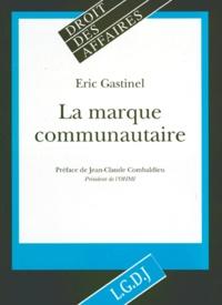 Eric Gastinel - La marque communautaire.