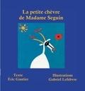Eric Gautier et Gabriel Lefebvre - La petite chèvre de Madame Seguin.