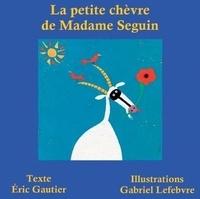 Eric Gautier - La petite chèvre de Madame Seguin.