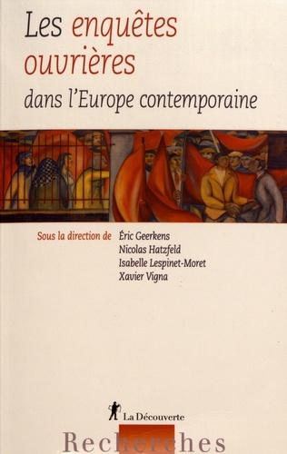Les enquêtes ouvrières dans l'Europe contemporaine. Entre pratiques scientifiques et passions politiques