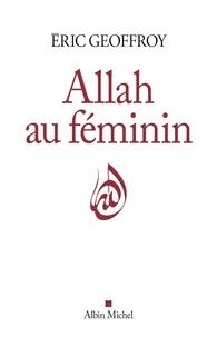 Meilleurs livres télécharger pdf Allah au féminin  - La Femme les femmes dans la tradition soufie en francais par Eric Geoffroy ePub RTF iBook