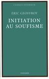Eric Geoffroy - Initiation au soufisme.