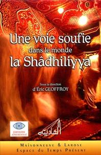 Eric Geoffroy - Une voie soufie dans le monde : la Shâdhiliyya.