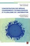 Eric George - Concentration des médias, changements technologiques et pluralisme de l'information.