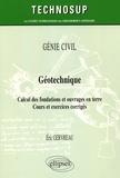 Eric Gervreau - Géotechnique - Calcul des fondations et ouvrages en terre - Cours et exercices corrigés.