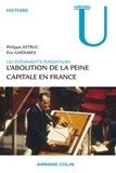 Eric Ghérardi et Philippe Astruc - 1981. L'abolition de la peine capitale - Les événements fondateurs.