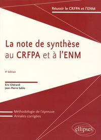 Eric Ghérardi et Jean-Pierre Sabio - La note de synthèse au CRFPA et à l'ENM.