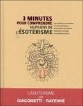 Eric Giacometti et Jacques Ravenne - 3 minutes pour comprendre les 50 piliers de l'ésotérisme.