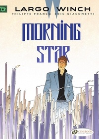 Eric Giacometti et Philippe Francq - Largo Winch 17 - Morning Star.