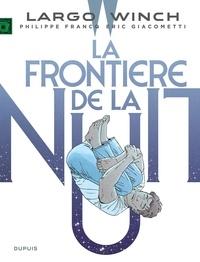 Eric Giacometti et Philippe Francq - Largo Winch Tome 23 : La frontière de la nuit.