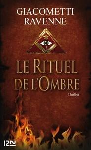 Eric Giacometti et Jacques Ravenne - Le Rituel de l'ombre.