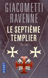 Eric Giacometti et Jacques Ravenne - Le septième templier.