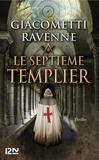 Eric Giacometti et Jacques Ravenne - Le septième templier - 4 chapitres offerts !.