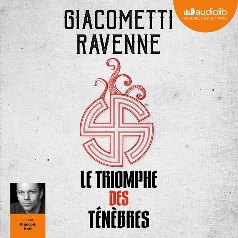 Eric Giacometti et Jacques Ravenne - Le triomphe des ténèbres.